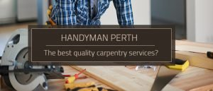 Best Quality Carpentry Services Perth